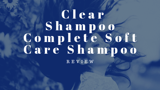 Review : Clear Shampoo Complete Soft Care
