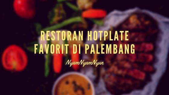 Restoran Hotplate Favorit di Palembang