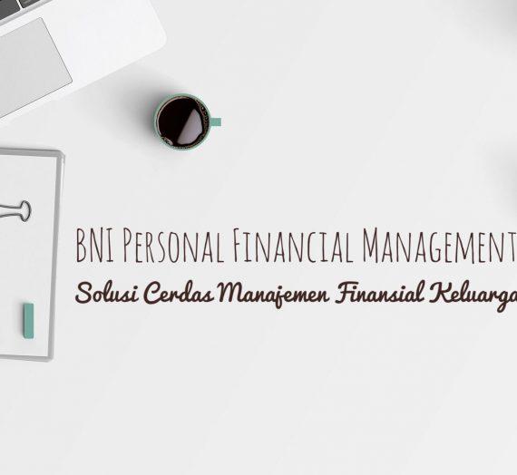 BNI Personal Financial Management, Solusi Cerdas Manajemen Finansial Keluarga