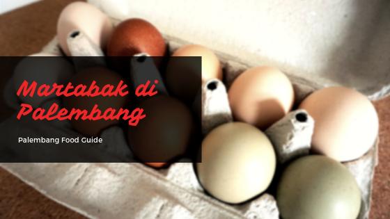 Palembang's Food Guide : Martabak Telur