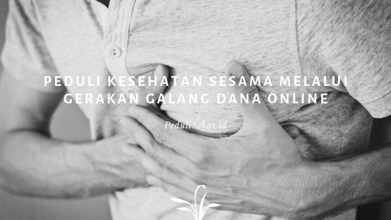 Peduli Kesehatan Sesama Melalui Gerakan Galang Dana Online