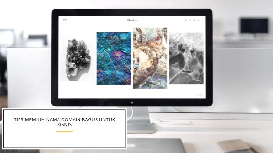 Tips Memilih Nama Domain Bagus Untuk Bisnis