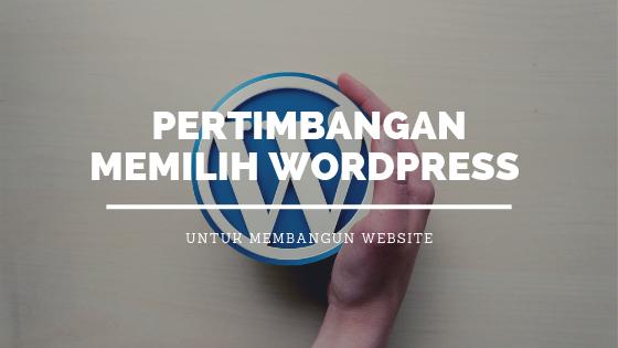 Pertimbangan Memilih WordPress untuk Membangun Website