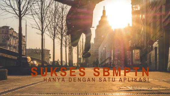 Sukses SBMPTN Hanya Dengan Satu Aplikasi