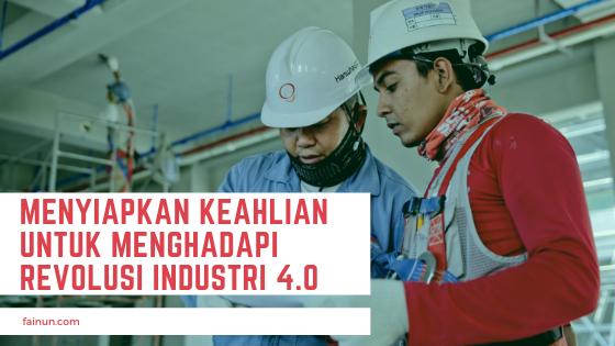 Menyiapkan Keahlian untuk Menghadapi Revolusi Industri 4.0
