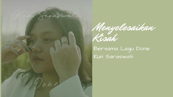 Menyelesaikan Kisah Bersama Lagu Done Kun Saraswati