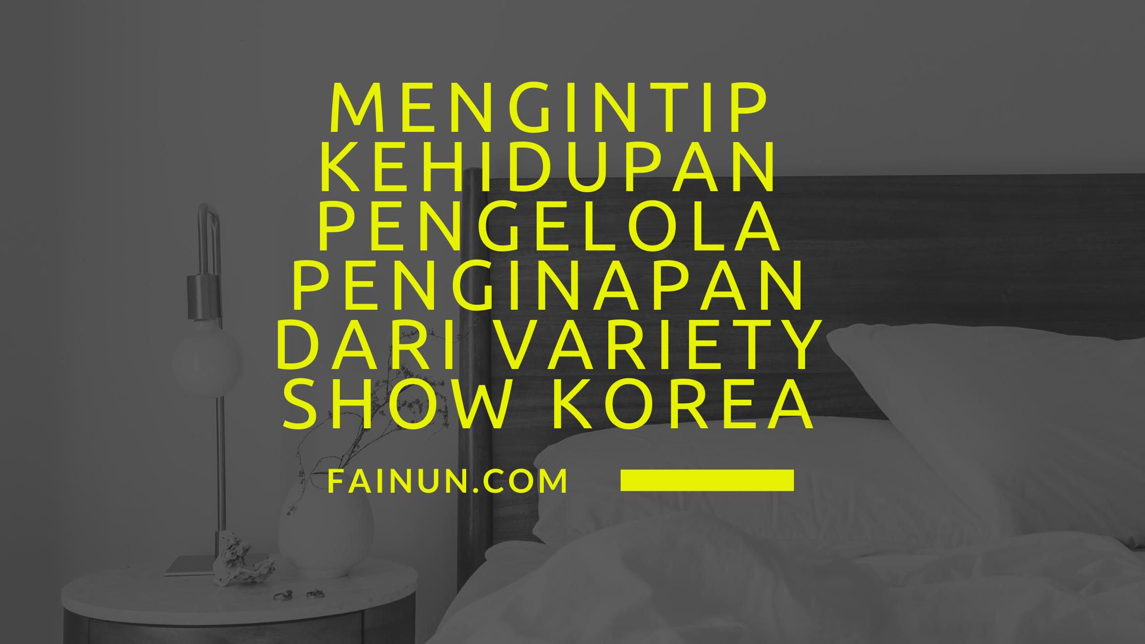 Pengelola Penginapan dari Variety Show Korea