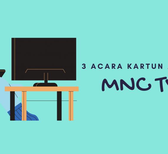 3 Acara Kartun Andalan MNC TV
