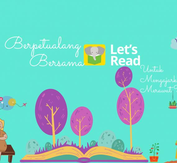 Berpetualang Bersama Let's Read Untuk Mengajarkan Pentingnya Merawat Tanaman