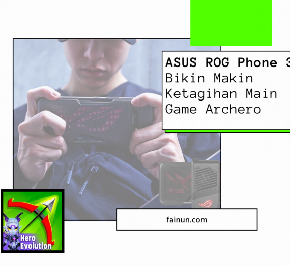 ASUS ROG Phone 3: Bikin Makin Ketagihan Main Game Archero