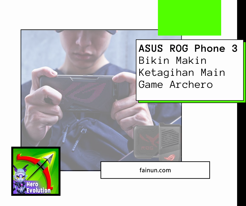 ASUS ROG Phone 3 Bikin Makin Ketagihan Main Game Archero