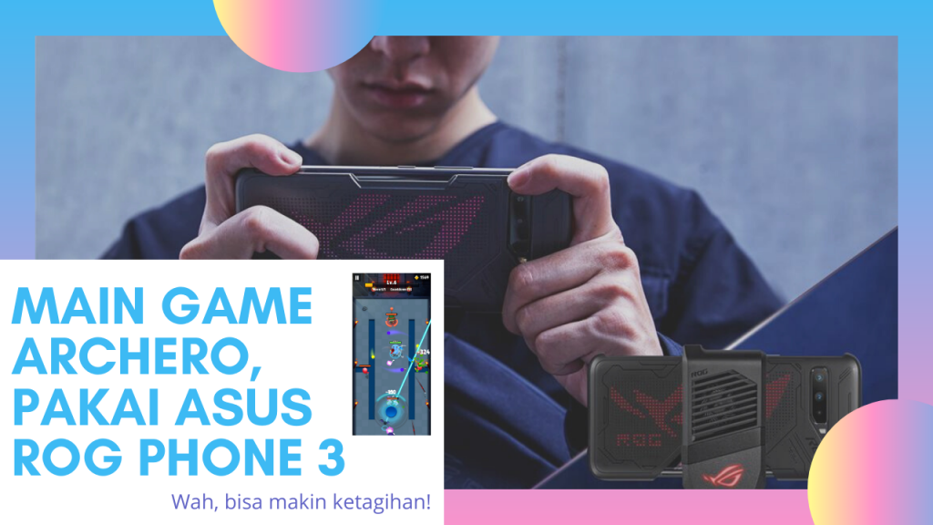 Main Game Archero Pakai ASUS ROG Phone 3. Nagih!