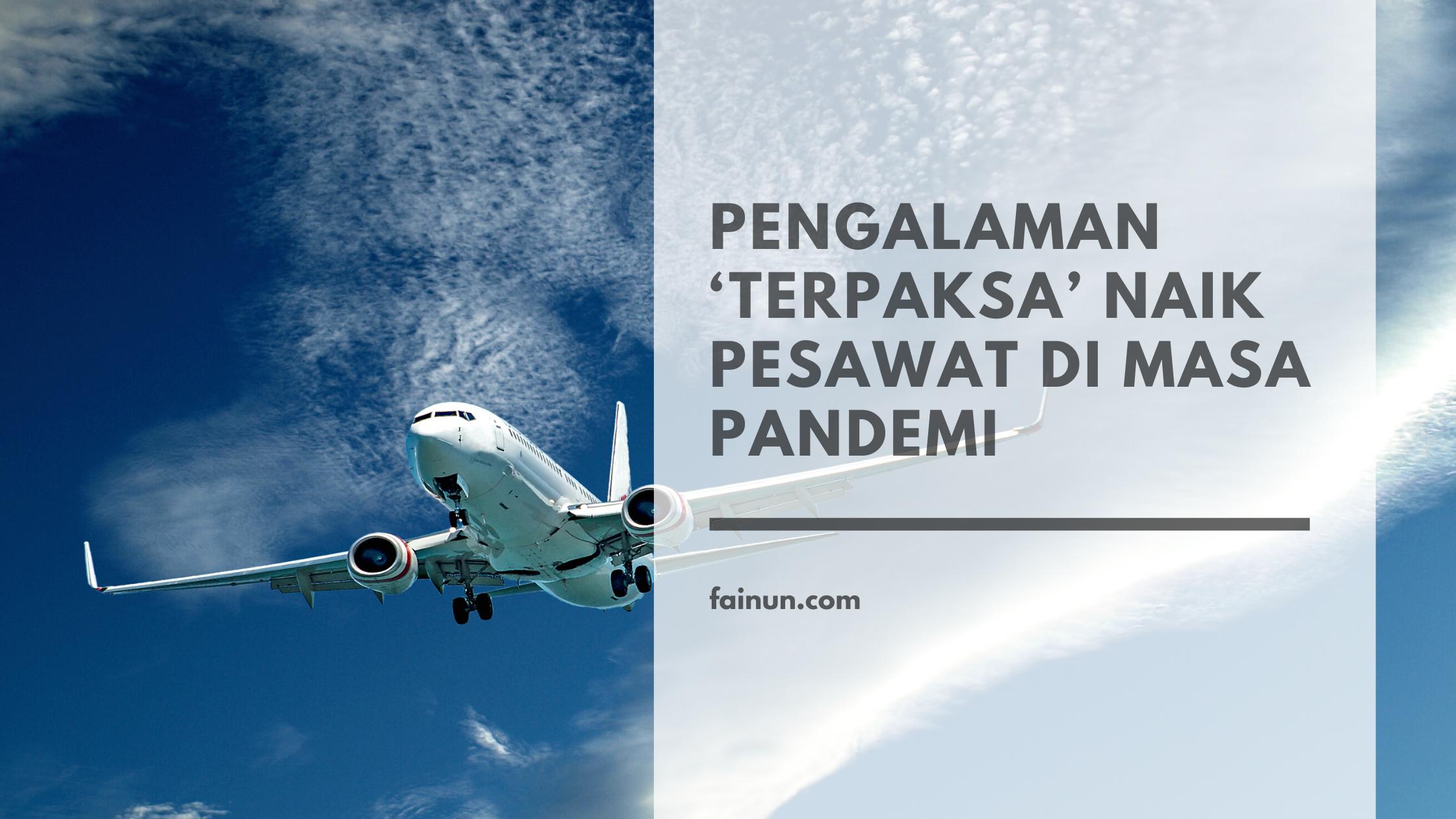 Pengalaman penerbangan naik pesawat di masa pandemi